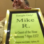 Mike R. Tonight Only!