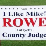 Vote I like Mike Rowe Lafayette Co. Judge