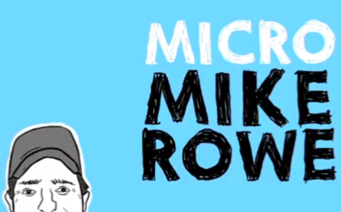 micro mike rowe