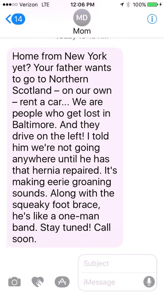Text from Mom = Scotland and Hernia